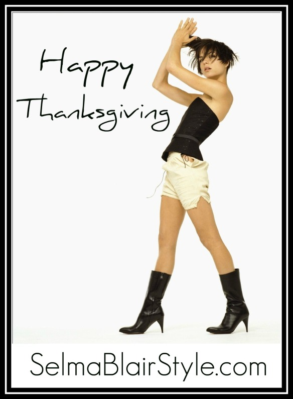 Happy Thanksgiving From SelmaBlairStyle